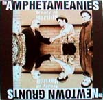 Amphetameanies / The Newtown Grunts