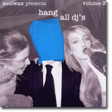 soulwax presents hang all dj's volume 3 CD cover