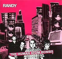 Randy CD, The Human Atom Bombs